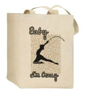 Baby I'm Crazy Tote Bag